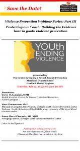 An image of the Save the Date flyer for the Violence Prevention Webinar Series, Part 3.
